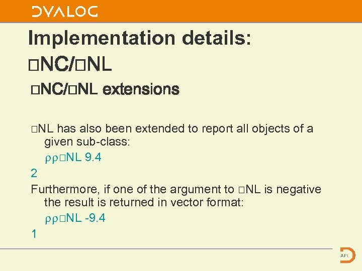 Implementation details: ⎕NC/⎕NL extensions ⎕NL has also been extended to report all objects of