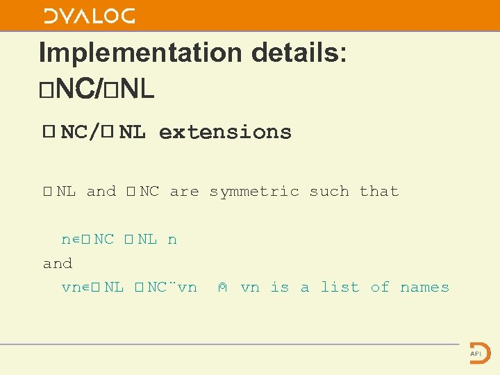 Implementation details: ⎕NC/⎕NL ⎕ NC/⎕ NL extensions ⎕ NL and ⎕ NC are symmetric