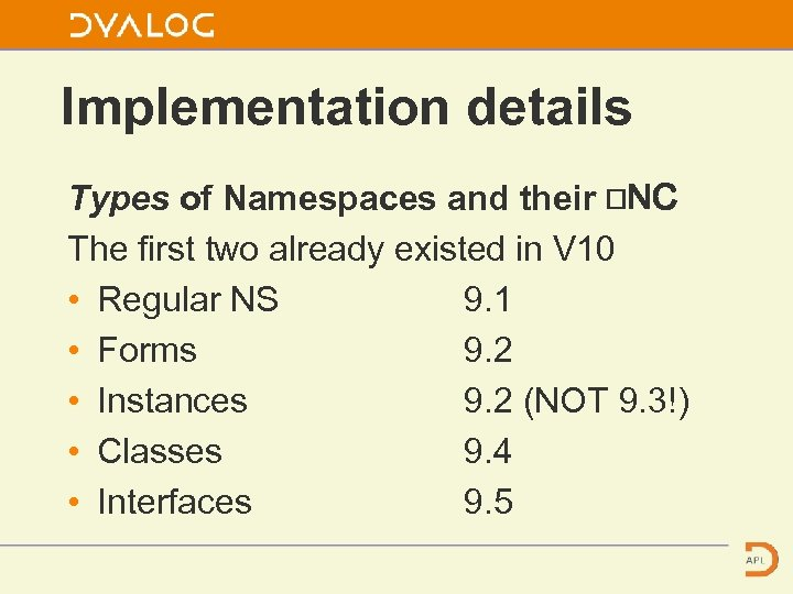 Implementation details Types of Namespaces and their ⎕NC The first two already existed in