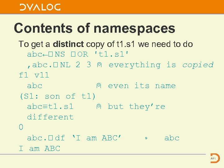 Contents of namespaces To get a distinct copy of t 1. s 1 we