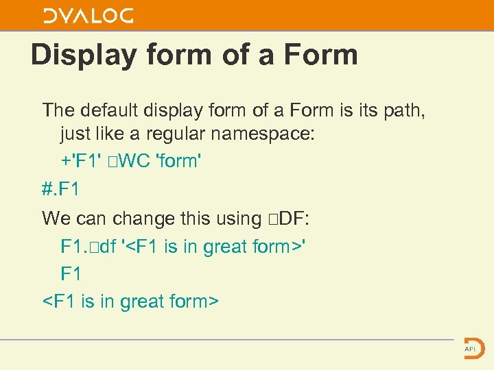 Display form of a Form The default display form of a Form is its