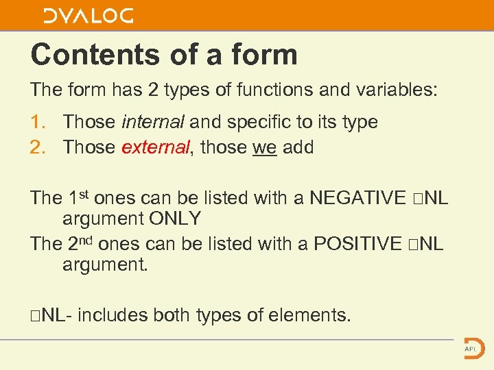 Contents of a form The form has 2 types of functions and variables: 1.