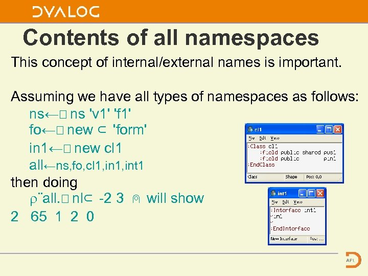 Contents of all namespaces This concept of internal/external names is important. Assuming we have