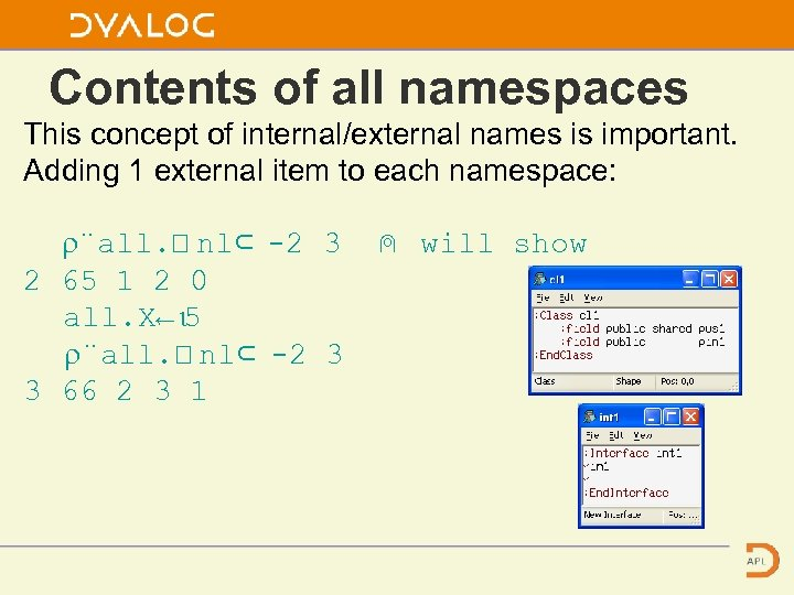 Contents of all namespaces This concept of internal/external names is important. Adding 1 external