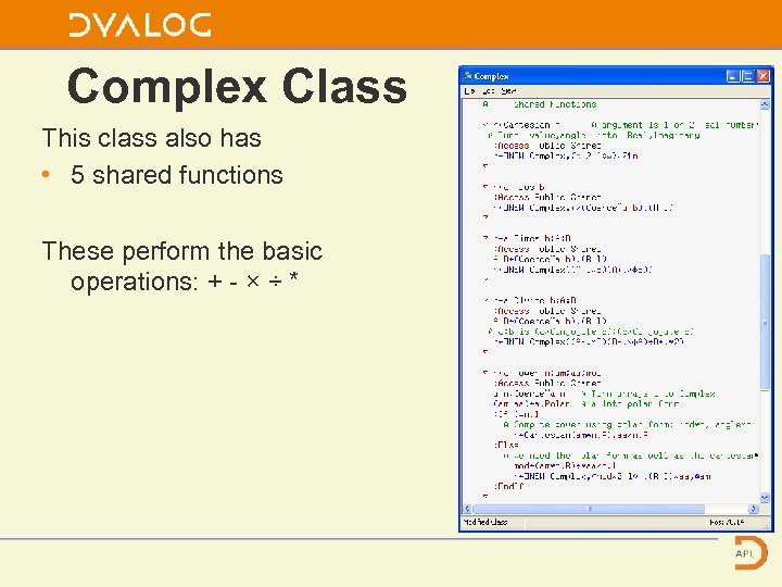 Complex Class This class also has • 5 shared functions These perform the basic