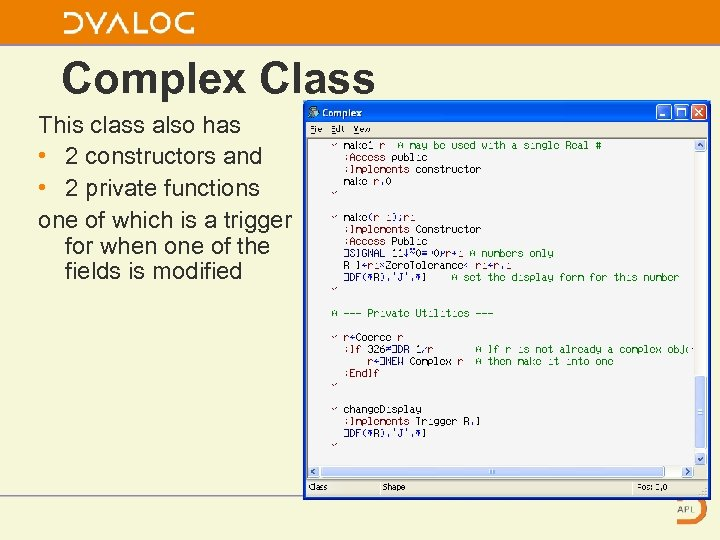 Complex Class This class also has • 2 constructors and • 2 private functions