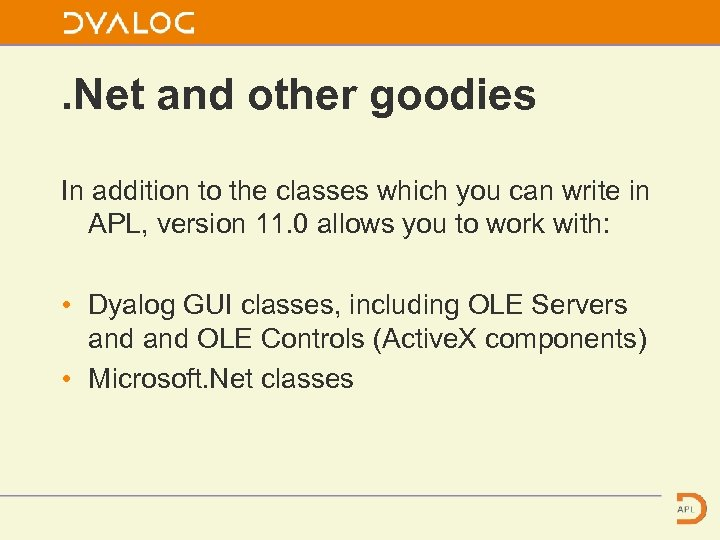 . Net and other goodies In addition to the classes which you can write