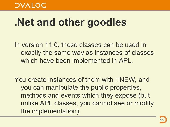 . Net and other goodies In version 11. 0, these classes can be used
