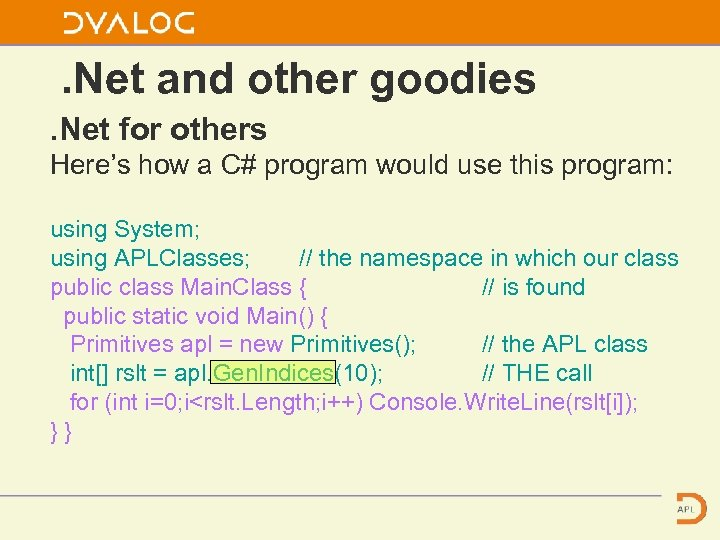 . Net and other goodies. Net for others Here's how a C# program would