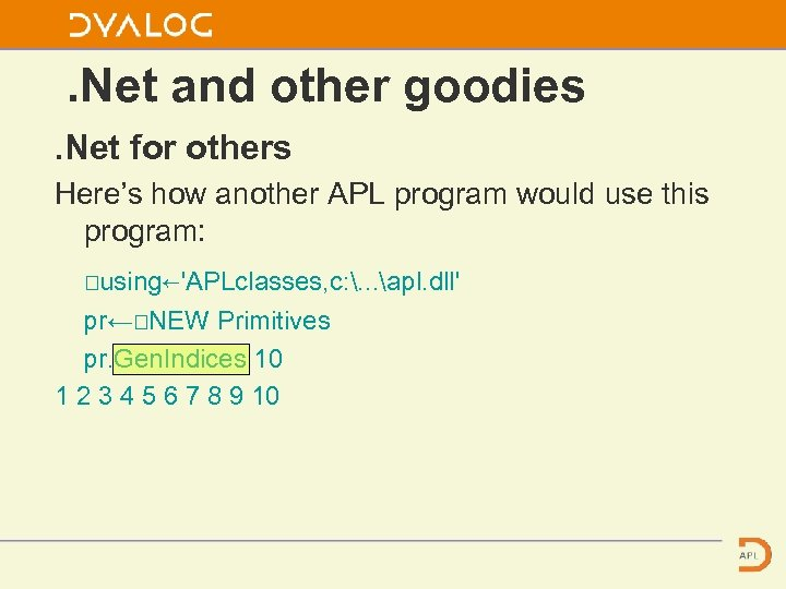 . Net and other goodies. Net for others Here's how another APL program would