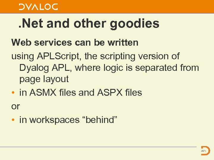 . Net and other goodies Web services can be written using APLScript, the scripting