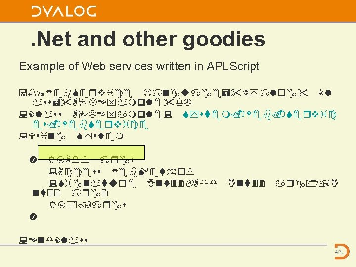 . Net and other goodies Example of Web services written in APLScript
