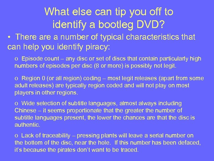 What else can tip you off to identify a bootleg DVD? • There a