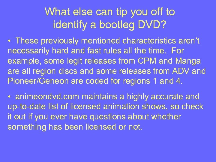 What else can tip you off to identify a bootleg DVD? • These previously