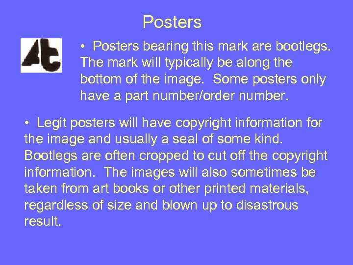 Posters • Posters bearing this mark are bootlegs. The mark will typically be along