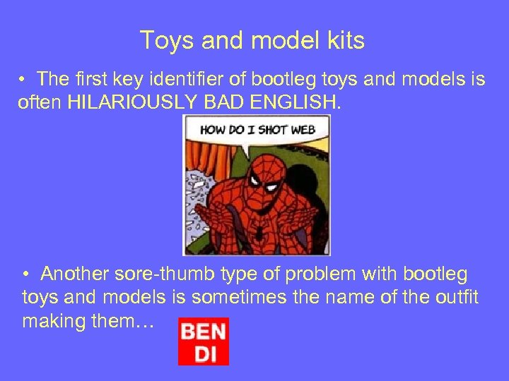 Toys and model kits • The first key identifier of bootleg toys and models