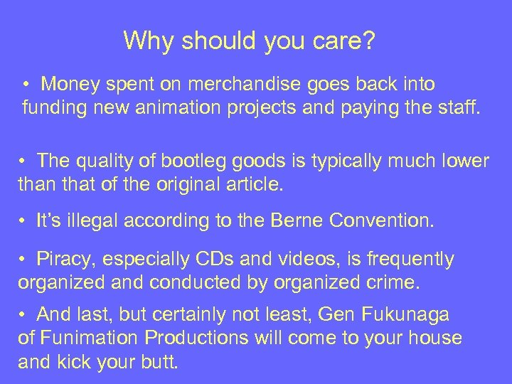 Why should you care? • Money spent on merchandise goes back into funding new