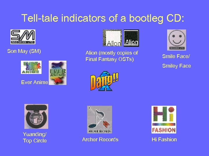 Tell-tale indicators of a bootleg CD: Son May (SM) Alion (mostly copies of Final