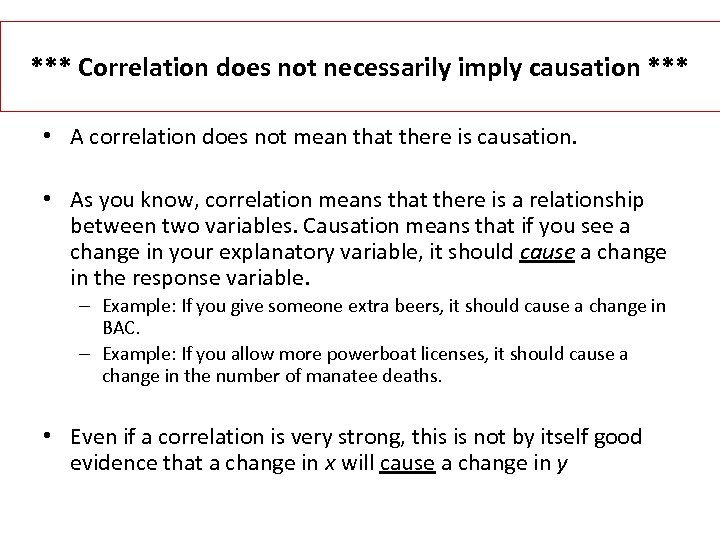 *** Correlation does not necessarily imply causation *** • A correlation does not mean