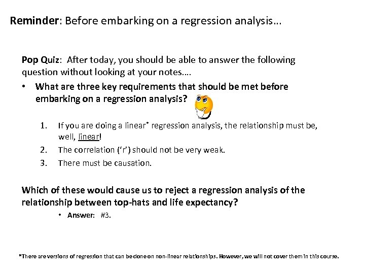Reminder: Before embarking on a regression analysis… Pop Quiz: After today, you should be