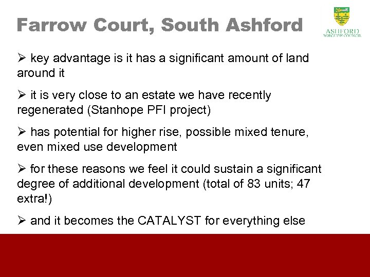 Farrow Court, South Ashford Ø key advantage is it has a significant amount of