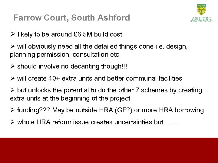 Farrow Court, South Ashford Ø likely to be around £ 6. 5 M build
