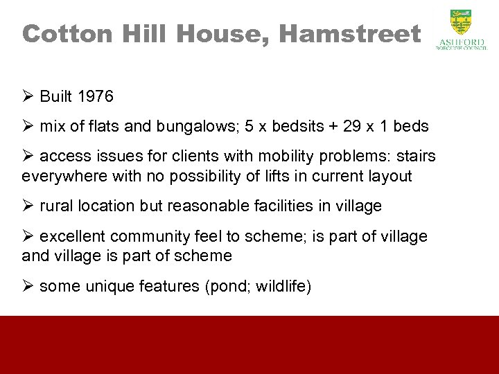 Cotton Hill House, Hamstreet Ø Built 1976 Ø mix of flats and bungalows; 5