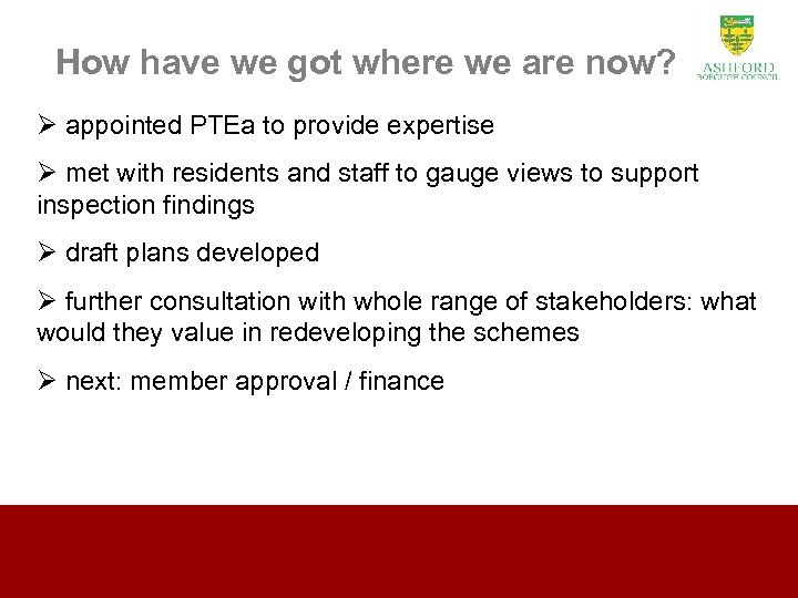 How have we got where we are now? Ø appointed PTEa to provide expertise