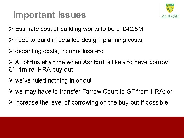 Important Issues Ø Estimate cost of building works to be c. £ 42. 5