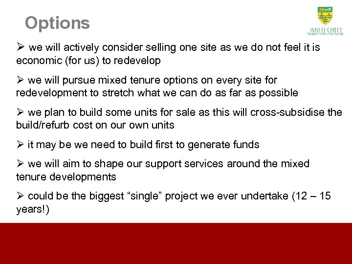Options Ø we will actively consider selling one site as we do not feel