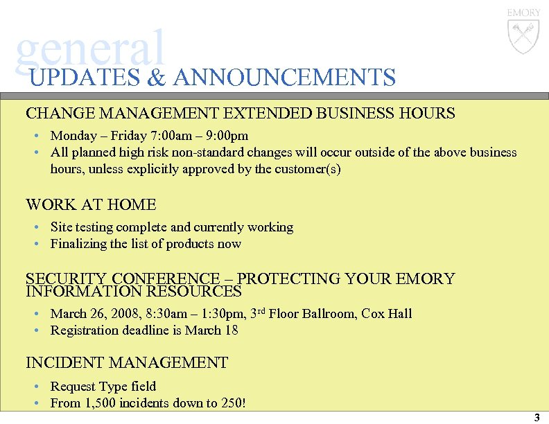 general ANNOUNCEMENTS UPDATES & CHANGE MANAGEMENT EXTENDED BUSINESS HOURS • Monday – Friday 7: