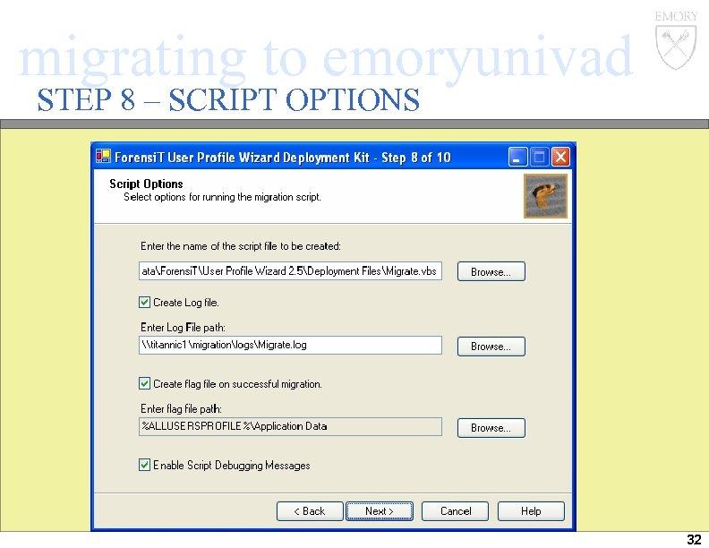 migrating to emoryunivad STEP 8 – SCRIPT OPTIONS 32