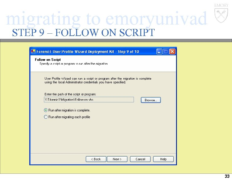 migrating to emoryunivad STEP 9 – FOLLOW ON SCRIPT 33