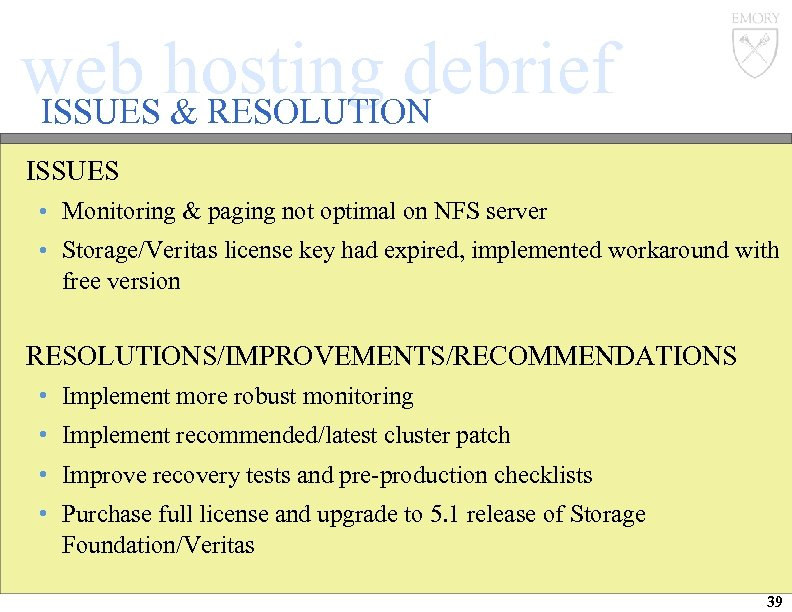 web hosting debrief ISSUES & RESOLUTION ISSUES • Monitoring & paging not optimal on