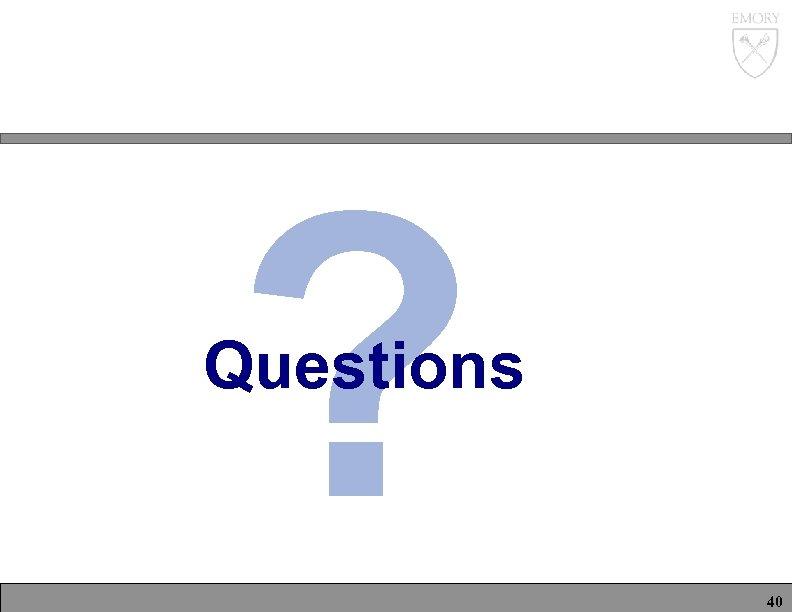 ? Questions 40