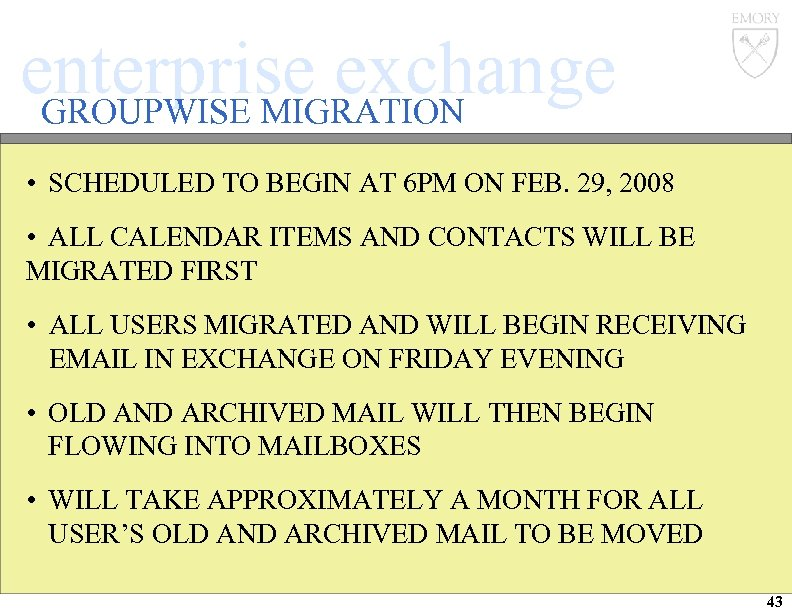 enterprise exchange GROUPWISE MIGRATION • SCHEDULED TO BEGIN AT 6 PM ON FEB. 29,