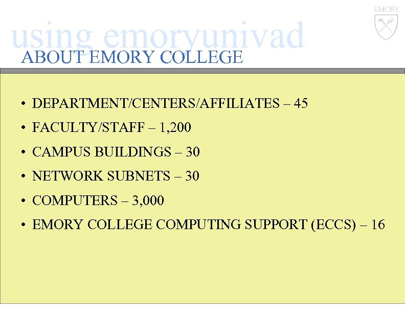 using. EMORY COLLEGE emoryunivad ABOUT • DEPARTMENT/CENTERS/AFFILIATES – 45 • FACULTY/STAFF – 1, 200