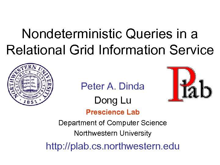 Nondeterministic Queries in a Relational Grid Information Service Peter A. Dinda Dong Lu Prescience