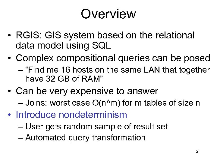 Overview • RGIS: GIS system based on the relational data model using SQL •