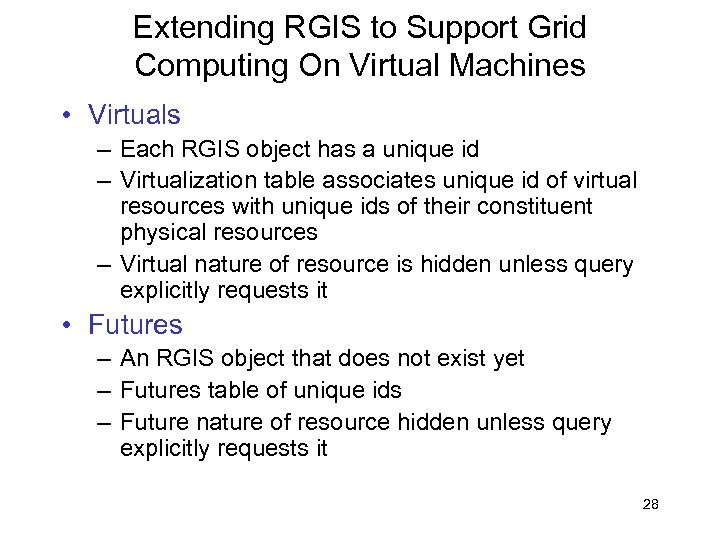 Extending RGIS to Support Grid Computing On Virtual Machines • Virtuals – Each RGIS