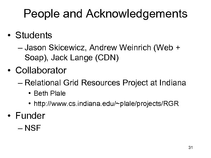 People and Acknowledgements • Students – Jason Skicewicz, Andrew Weinrich (Web + Soap), Jack