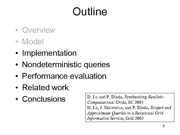 Outline • • Overview Model Implementation Nondeterministic queries Performance evaluation Related work D. Lu