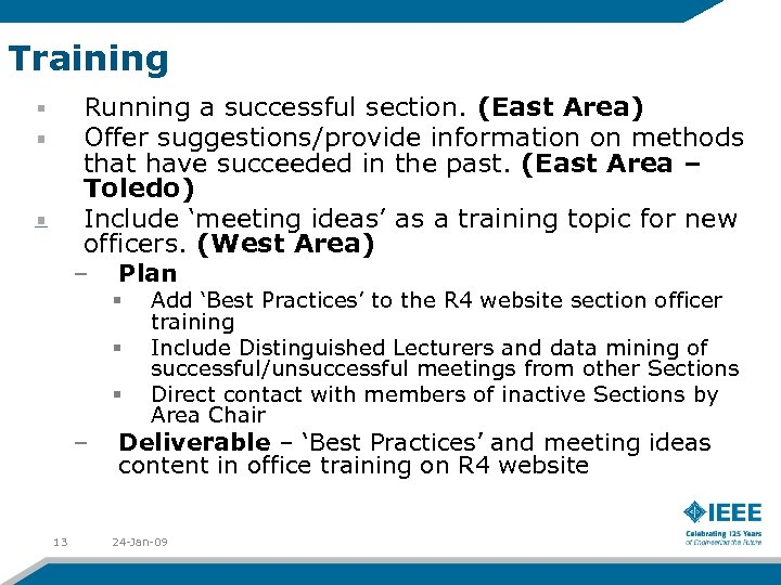 Training Running a successful section. (East Area) Offer suggestions/provide information on methods that have