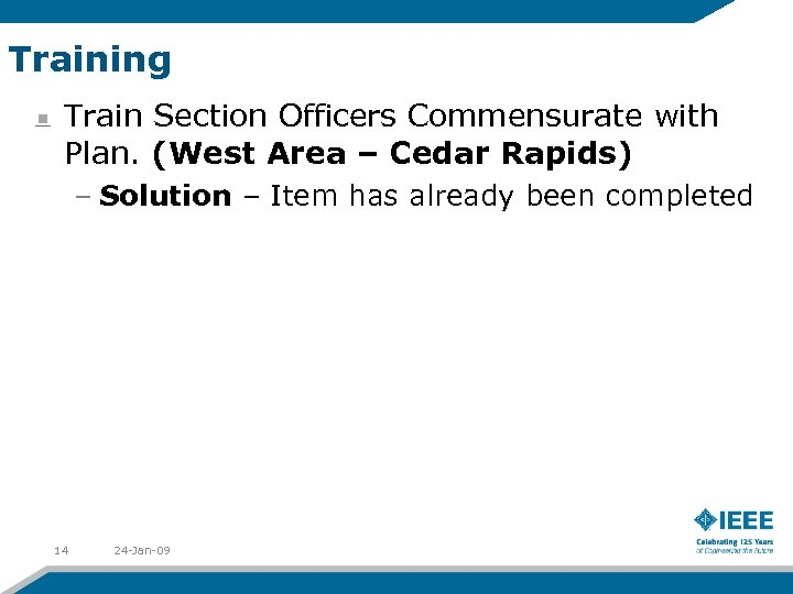 Training Train Section Officers Commensurate with Plan. (West Area – Cedar Rapids) – Solution