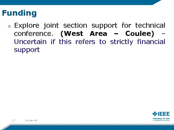 Funding Explore joint section support for technical conference. (West Area – Coulee) – Uncertain