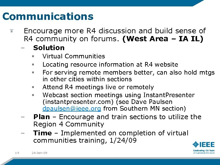 Communications Encourage more R 4 discussion and build sense of R 4 community on