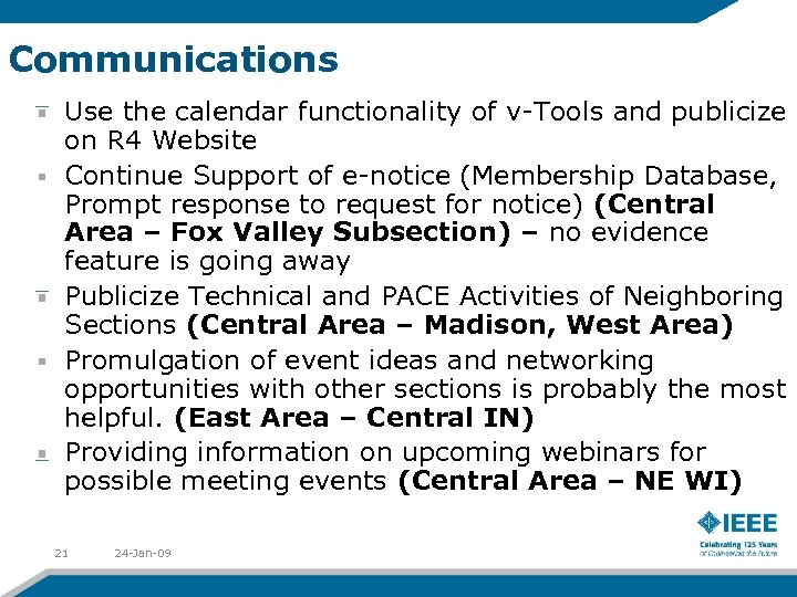Communications Use the calendar functionality of v-Tools and publicize on R 4 Website Continue