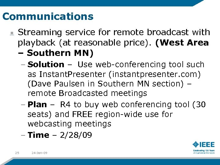 Communications Streaming service for remote broadcast with playback (at reasonable price). (West Area –
