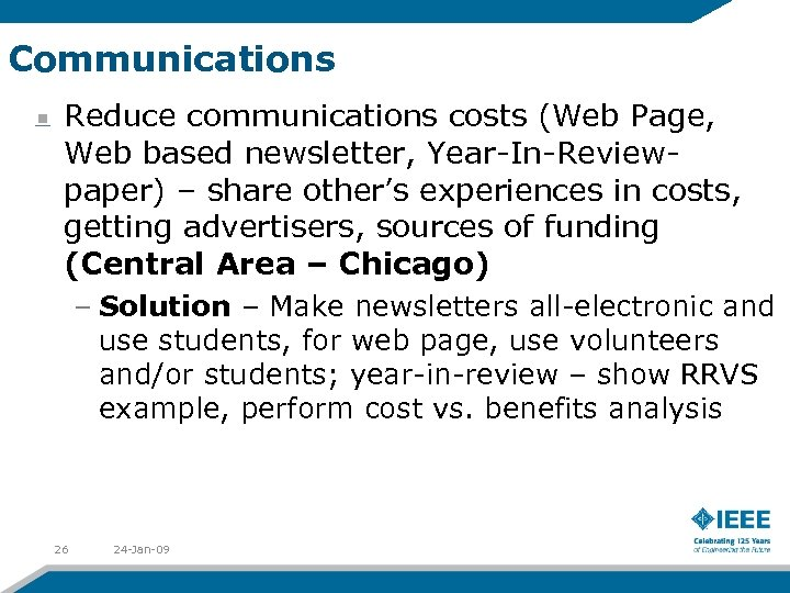 Communications Reduce communications costs (Web Page, Web based newsletter, Year-In-Review- paper) – share other's