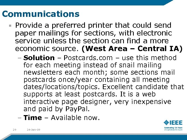 Communications Provide a preferred printer that could send paper mailings for sections, with electronic